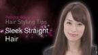 Hair Styling Tips: Sleek Straight Hair | Panasonic Beauty