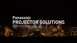 Panasonic Projector Solutions -Now and Beyond- (Chinese)