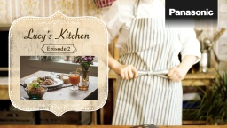 Panasonic Cooking Lucy's Kitchen Episode 2