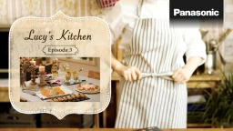 Panasonic Cooking Lucy's Kitchen Episode 3