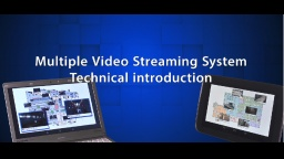 Multiple Video Streaming System [Introducing the Technology]