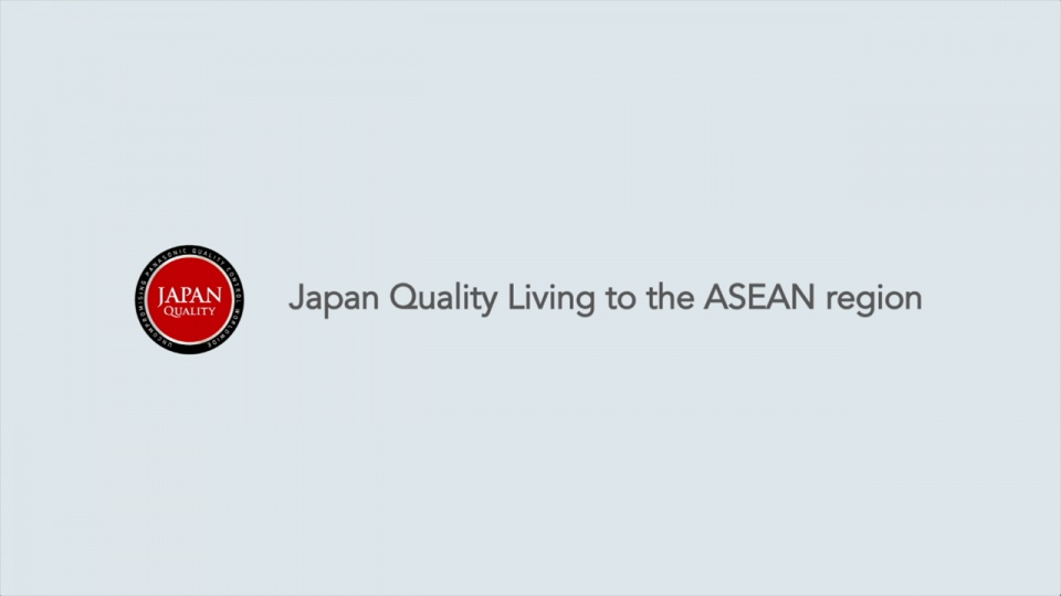 Japan Quality Living to the ASEAN Region